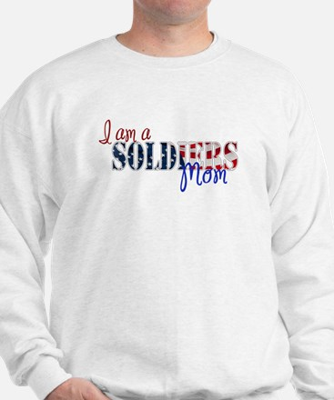 I am Soldiers Mom Sweatshirt