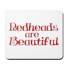 Redheads Are Beautiful Mousepad