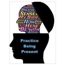 Practice being present Poster