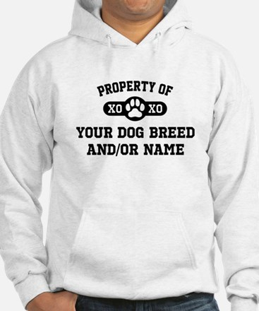 Property of [Your Dog Breed] Hoodie