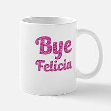 Bye Felicia Funny Pink Glitter Mugs