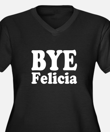 Bye Felicia Funny Plus Size T-Shirt