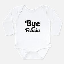 Bye Felicia Funny Body Suit