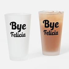 Bye Felicia Funny Drinking Glass