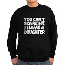 You Can't Scare Me I Have A Daug Jumper Sweater