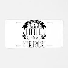 She is Fierce Aluminum License Plate