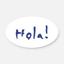 Hola! Oval Car Magnet