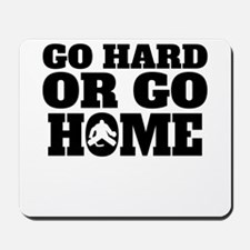 Go Hard Or Go Home Hockey Mousepad