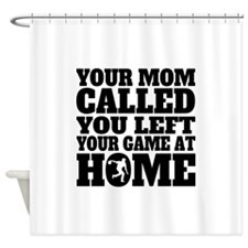You Left Your Game At Home Bowling Shower Curtain