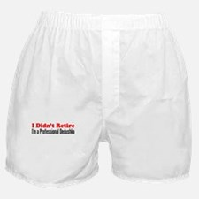 Didn't Retire Professional Dedushka Boxer Shorts