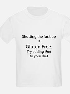 Gluten free shut up T-Shirt