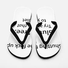 Gluten free shut up Flip Flops