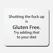 Gluten free shut up Mousepad