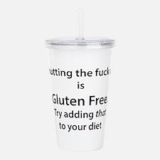 Gluten free shut up Acrylic Double-wall Tumbler