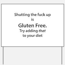 Gluten free shut up Yard Sign