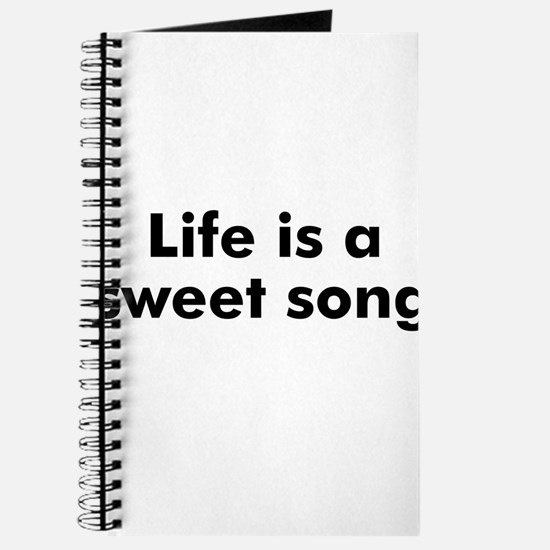 Life is a sweet song Journal
