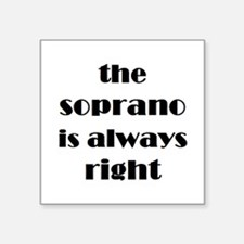 "soprano right Square Sticker 3"" x 3"""