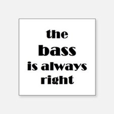 "bass right Square Sticker 3"" x 3"""