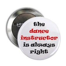 "dance instructor right 2.25"" Button"
