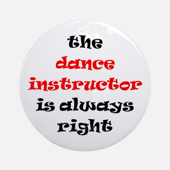 dance instructor right Ornament (Round)