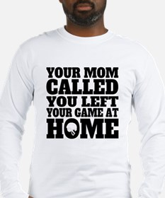 You Left Your Game At Home Football Long Sleeve T-