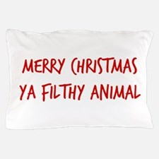 Merry Christmas Ya Filthy Animal Pillow Case