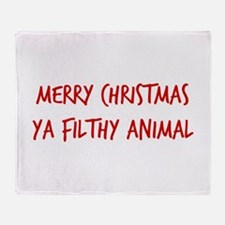 Merry Christmas Ya Filthy Animal Throw Blanket