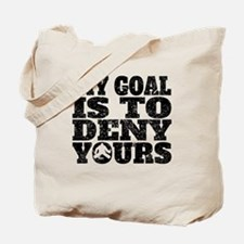 My Goal Is To Deny Yours Hockey Goalie Tote Bag