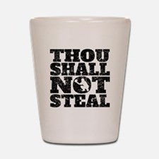 Thou Shall Not Steal Baseball Catcher Shot Glass