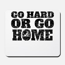 Go Hard Or Go Home Rowing Mousepad