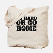 Go Hard Or Go Home Rowing Tote Bag