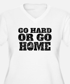 Go Hard Or Go Home Rowing Plus Size T-Shirt