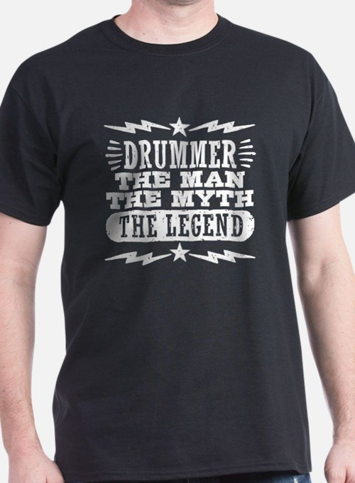Drummer The Man The Myth The Legend T-Shirt