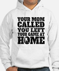 You Left Your Game At Home Field Hockey Hoodie