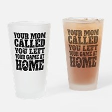 You Left Your Game At Home Baseball Drinking Glass
