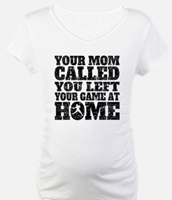 You Left Your Game At Home Baseball Shirt