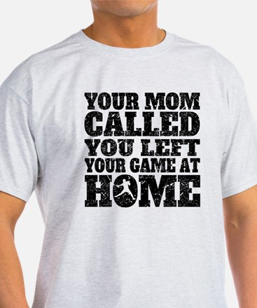 You Left Your Game At Home Baseball T-Shirt