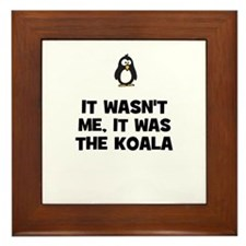 it wasn't me, it was the koal Framed Tile