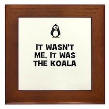 it wasn't me, it was the koal Framed Tile