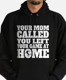You Left Your Game At Home Rugby Hoodie