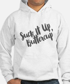 Suck It Up, Buttercup Hoodie