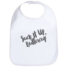 Suck It Up, Buttercup Bib