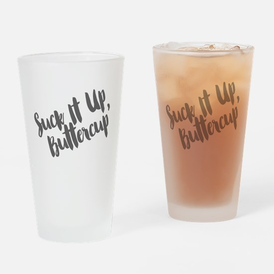 Suck It Up, Buttercup Drinking Glass