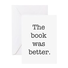 The book was better Greeting Cards