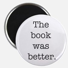 The book was better Magnets