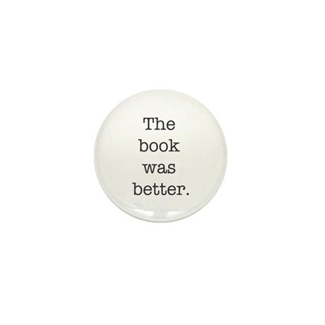 The book was better Mini Button