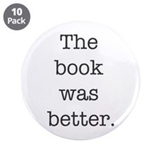"""The book was better 3.5"""" Button (10 pack)"""