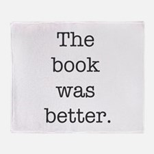 The book was better Throw Blanket