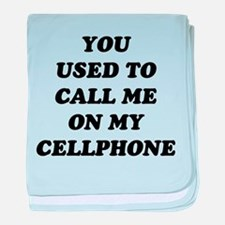 Yo Used to call me on my cellphone baby blanket