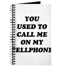 Yo Used to call me on my cellphone Journal